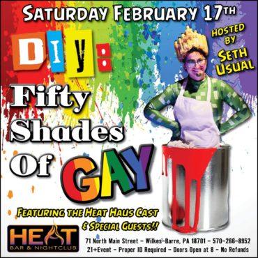 SATURDAY, FEBRUARY 17th: DIY – FIFTY SHADES OF GAY!!